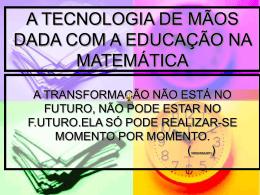 A TECNOLOGIA DE MÃOS DADA COM A EDUCAÇÃO