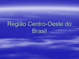 Região Centro-Oeste do Brasil PPT