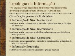 """Tipologia da Informação """"As organizações dependem de"""