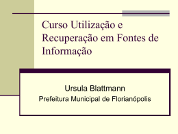 Curso Utilização e Recuperação em Fontes de Informação