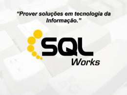 """""""Prover soluções em tecnologia da Informação que"""
