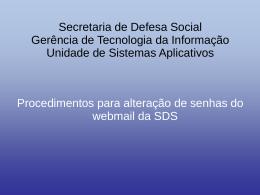 Secretaria de Defesa Social Gerência de Tecnologia da Informação