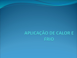 APLICAÇÃO DE CALOR E FRIO
