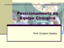 Posicionamento da Equipe Cirúrgica