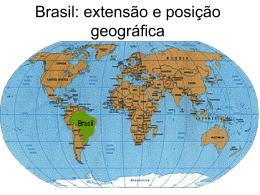 Brasil: extensão e posição geográfica