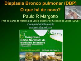 Displasia Broncopulmonar: o que há de novo?