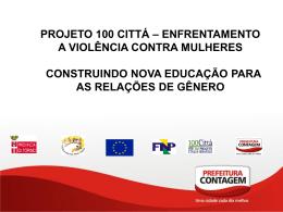 projeto 100 cittá – enfrentamento a violência contra mulheres
