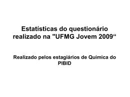 """Estatísticas do questionário realizado na """"UFMG Jovem 2009"""
