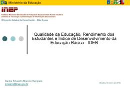 Qualidade da Educação, Rendimento dos Estudantes e IDEB