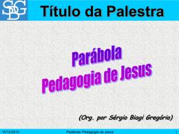 Parábola: Pedagogia de Jesus