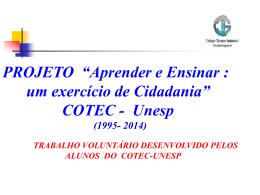 """projeto """"aprender e ensinar: um exercício de cidadania"""" cotec unesp"""