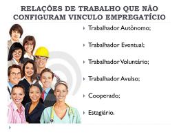relações de trabalho que não configuram vinculo empregatício