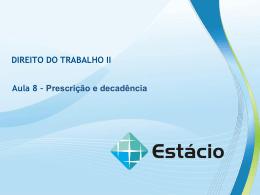 DIREITO DO TRABALHO II Aula 8 – Prescrição e decadência