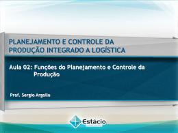 Aula 02: Funções do Planejamento e Controle da Produção