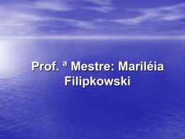 Prof. Mestre: Mariléia Kwiatkosk