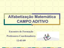 Alfabetização Matemática CAMPO ADITIVO Encontro de Formação