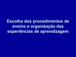 Escolha dos procedimentos de ensino e organização das