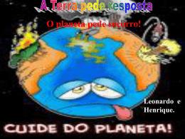 O planeta pede socorro!