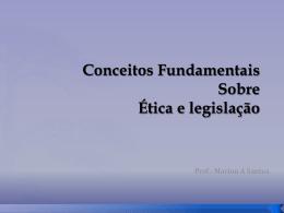 Conceitos fundamentais sobre ética e legislação