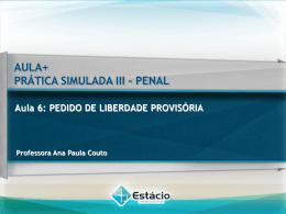 Aula 6: PEDIDO DE LIBERDADE PROVISÓRIA PRÁTICA
