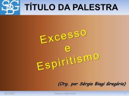 Excesso e Espiritismo - Sérgio Biagi Gregorio