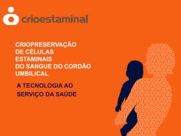 CRIOPRESERVAÇÃO DE CÉLULAS ESTAMINAIS DO SANGUE