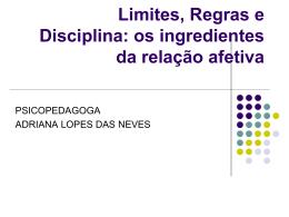 Limites, Regras e Disciplina: os ingredientes da relação afetiva