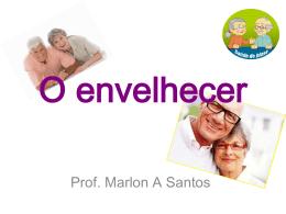 O envelhecer - Professor Marlon