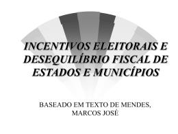 ICENTIVOS ELEITORAIS E DESEQUILÍBRIO FISCAL DE