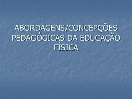 TENDÊNCIAS PEDAGÓGICAS DA EDUCAÇÃO FÍSICA