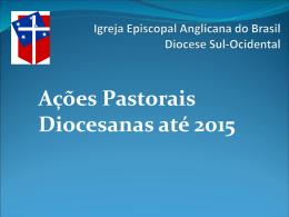 Ações Pastoriais até 2015 - DSO - Igreja Episcopal Anglicana do