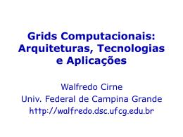 Grids Computacionais: Arquiteturas, Tecnologias e