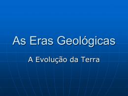 As Eras Geológicas