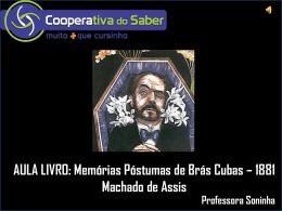 Professora Soninha AULA LIVRO: Memórias Póstumas de Brás Cubas