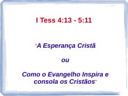 30/08/2009 - A Esperança Cristã - I Tessalonicenses 4.13-5:11