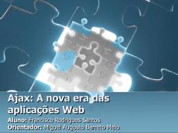 Ajax: A nova era das aplicações Web Aluno