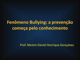 Fenômeno Bullying: a prevenção começa pelo conhecimento
