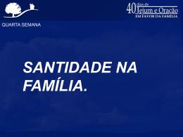 iii – mantendo a santidade na família