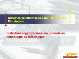 Estrutura organizacional na unidade de tecnologia da informação