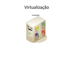 Informações sobre Virtualização. (FormatoPPT)