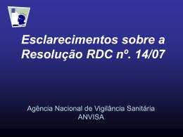 Esclarecimentos sobre a Resolução RDC nº. 14/07