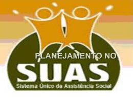 Planejamento no SUAS - Assistência e Desenvolvimento Social