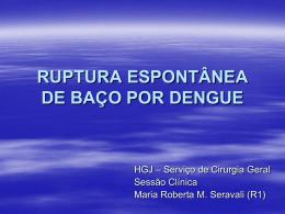 RUPTURA ESPONTÂNEA DE BAÇO POR DENGUE - Saúde-Rio
