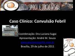 Caso Clínico: Convulsão Febril