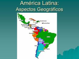América Latina: Aspectos Geográficos