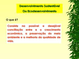 O que é? Desenvolvimento Sustentável Ou Ecodesenvolvimento