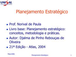 Norival de Paula. Planejamento Estratégico. São Paulo: Unisal. 2008.