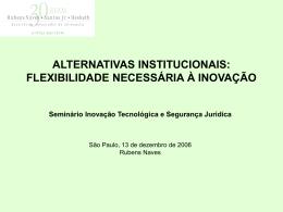 Alternativas institucionais:flexibilidade necessária à inovação
