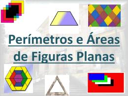 Perímetros e Áreas de figuras planas.