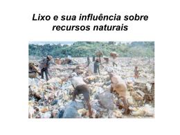 Lixo e sua influência sobre recursos naturais